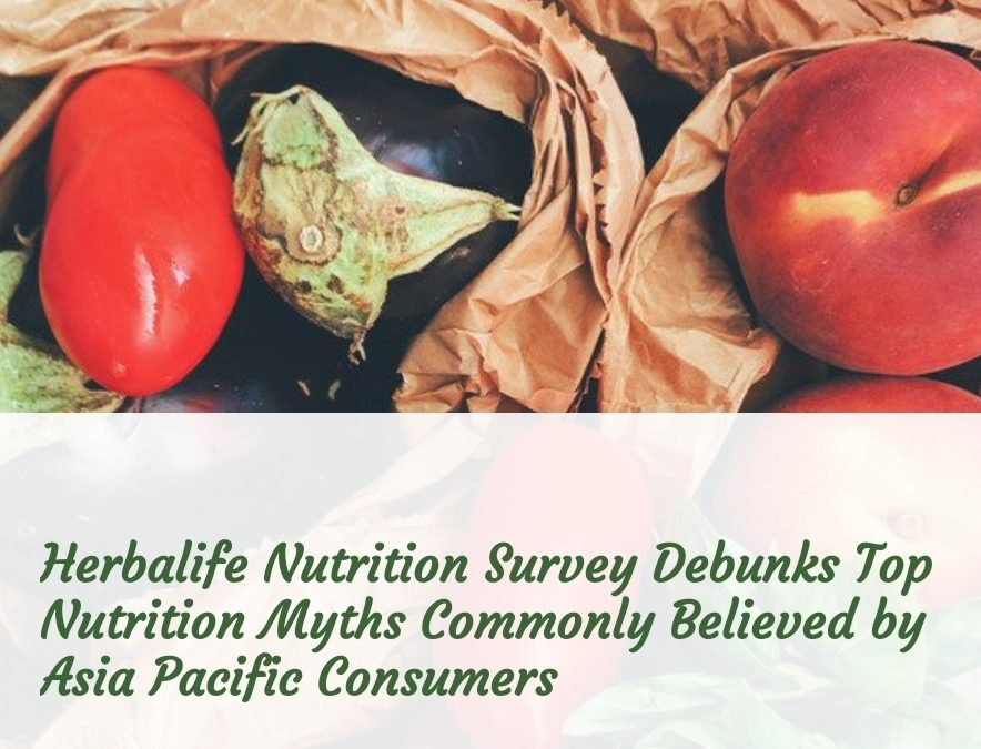 Herbalife Nutrition Survey Debunks Top Nutrition Myths Commonly Believed by Asia Pacific Consumers
