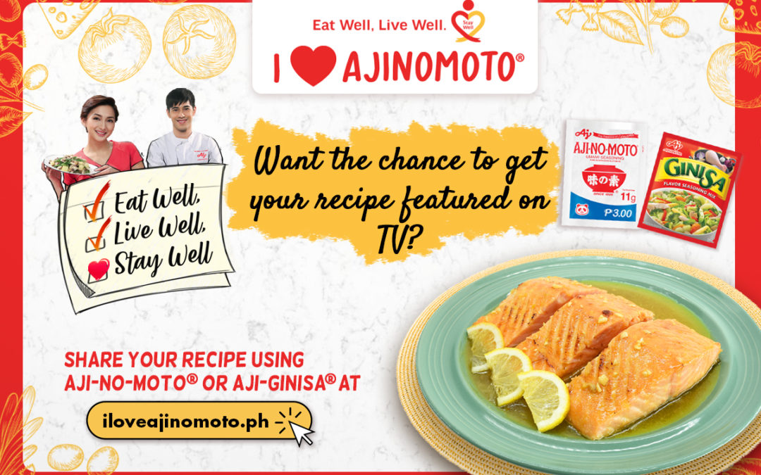 Calling all #Mamazing Moms! Share your special recipes on TV through the I Love Ajinomoto contest